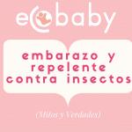 Embarazo y repelente contra insectos