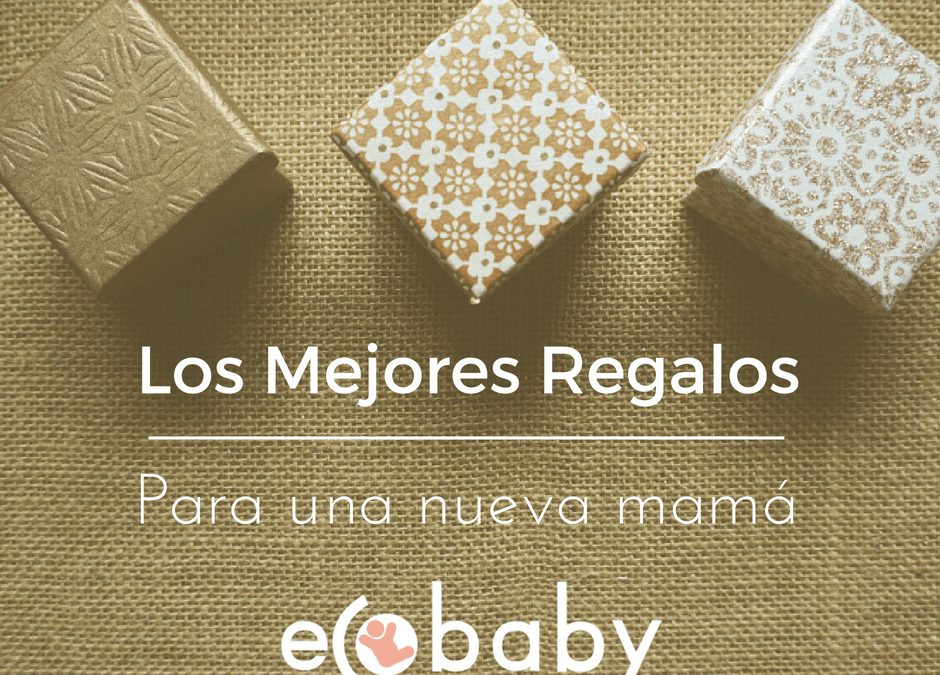 Los mejores regalos para una nueva mama