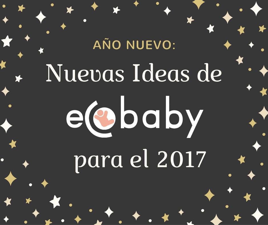 Nuevas ideas de Ecobaby para 2017
